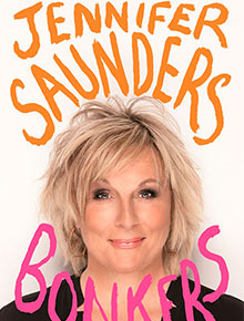 Jennifer Saunders – Bonkers: My Life in Laughs