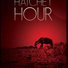 Catch The Hatchet Hour Trailer
