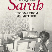 Book Extract: Song For Sarah: Lessons From My Mother