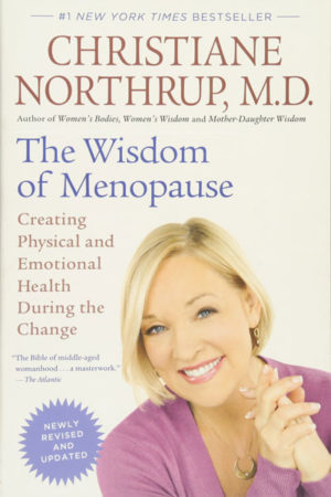 a dealing with menopause guide by Christiane Northrup