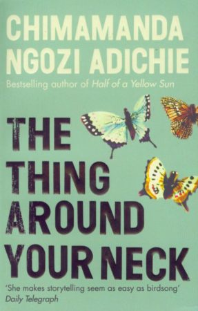 The Thing Around Your Neck by Chimamanda Ngozi Adichie cover